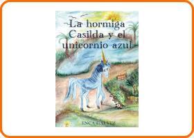 LIBRO | La hormiga Casilda y el unicornio azul
