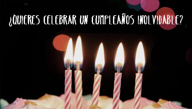 ¡Haz de tu cumpleaños un día inolvidable!