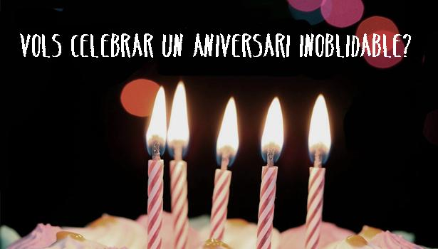 Que aquest aniversari sigui inoblidable!